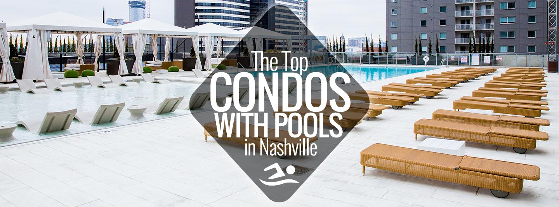 Top 5 Condos With Pools In Nashville Nashville Guru
