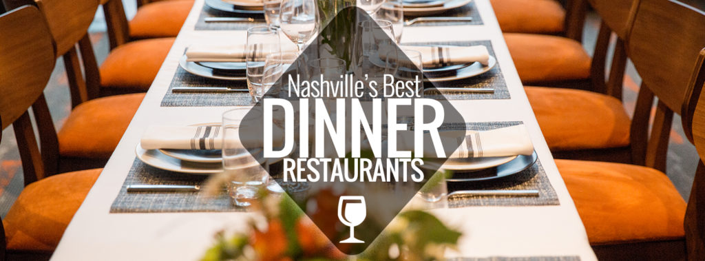 Date Night S Graduation Dinner You Name It These Local Spots Are Great For Any Occasion In Nashville We Ve Listed The Very Best Places
