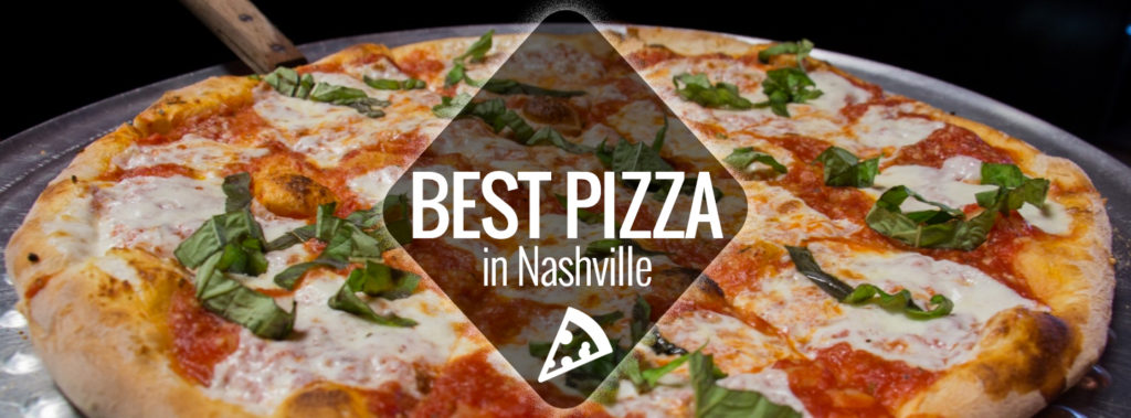 Face It Pizza Probably Crosses Your Mind At Least Once A Week So You Need To Know Top Options Nashville Has Lot Of Local Places