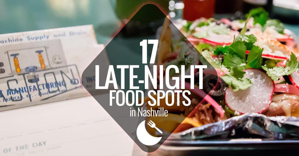 17 Late-Night Food Spots in Nashville | Nashville Guru