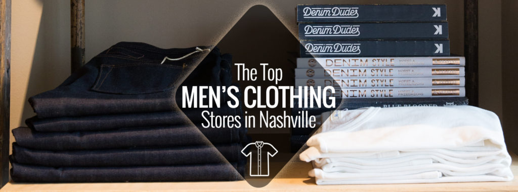 The Top Men S Clothing Stores In Nashville Nashville Guru