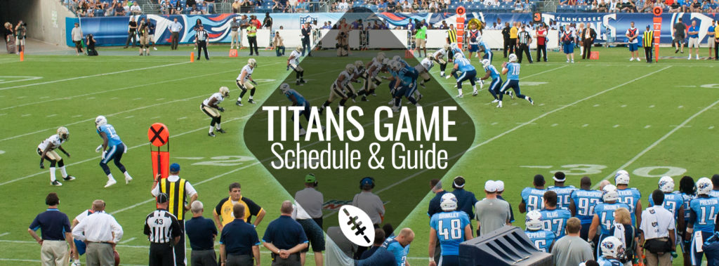 Titans Home Schedule And Game Day Guide Nashville Guru