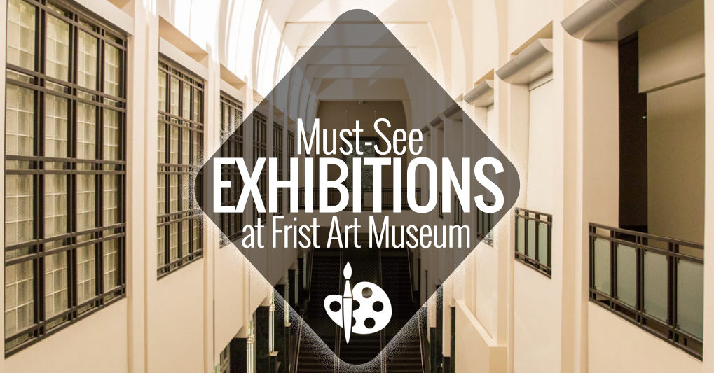 Must-See Exhibitions at Frist Art Museum