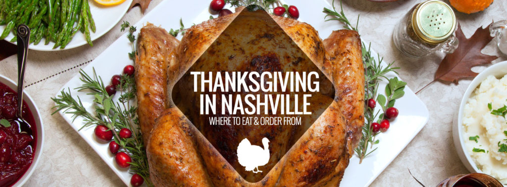 Nashville thanksgiving where to eat nashville guru this year sit back and leave the cooking to someone else there are many places serving special thanksgiving day brunches and dinners as well as providing forumfinder Image collections