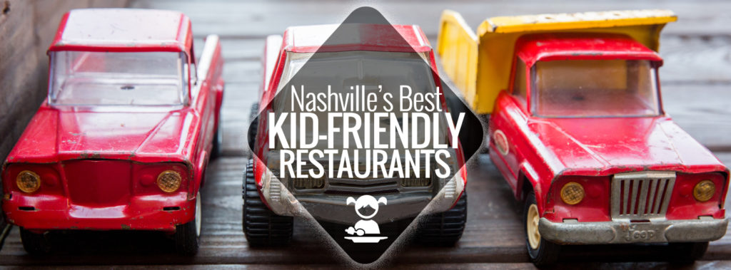 Kid Friendly Restaurants In Nashville Nashville Guru