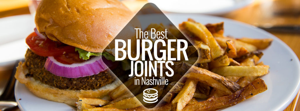 A Burger Craving Is Not One To Mess With So When You Re Seeking Satisfaction Count On These Top Joints In Nashville Addition Creative Savors