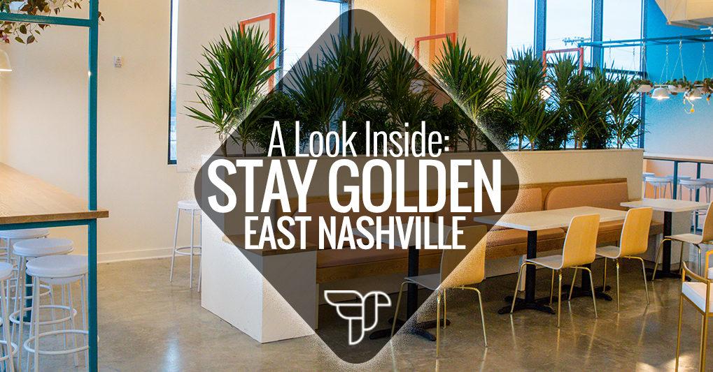 A Look Inside Stay Golden East Nashville Nashville Guru